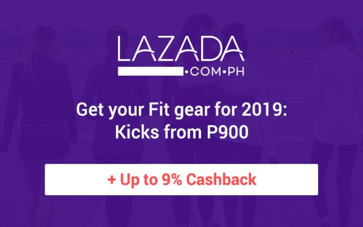 Lazada Get your Fit gear for 2019: Kicks from P900 + Up to 9% Cashback