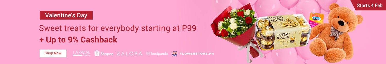 Valentine's Day Sweet treats for everybody starting at P99 + Up to 9% Cashback cta: Shop now