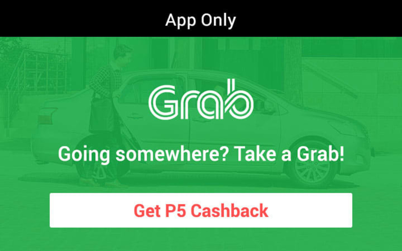 Grab   App only Going somewhere? Take a Grab! Get P5 Cashback on GrabCar, GrabShare, GrabPremium