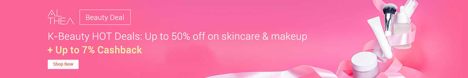 Althea   Beauty Deal K-Beauty HOT Deals: Up to 50% off on skincare & makeup + Up to 7% Cashback