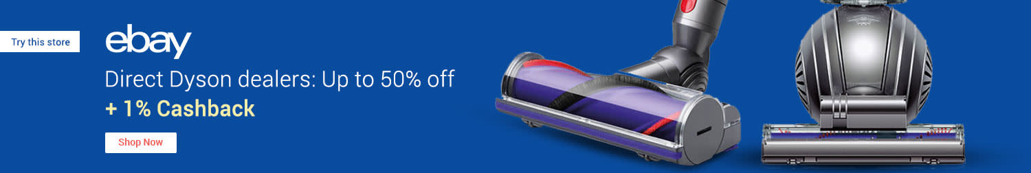 ebay   Try this store Direct Dyson dealers: Up to 50% off + 1% Cashback