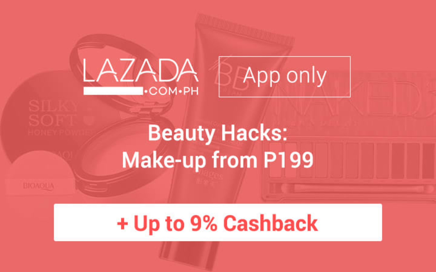 Lazada Beauty Hacks: Make-up from P199 + Up to 9% Cashback