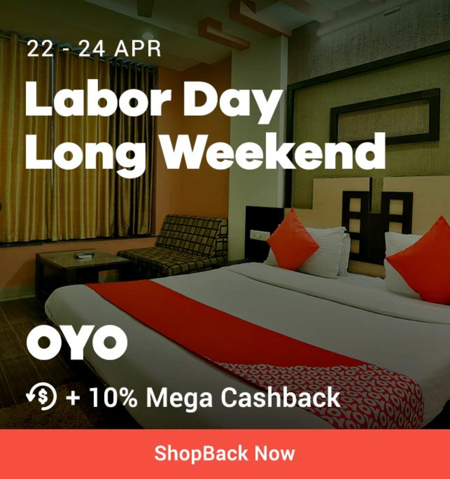 22 - 24 Apr OYO Rooms Book for Labor Day Long Weekend + 10% Mega Cashback (was 8%)