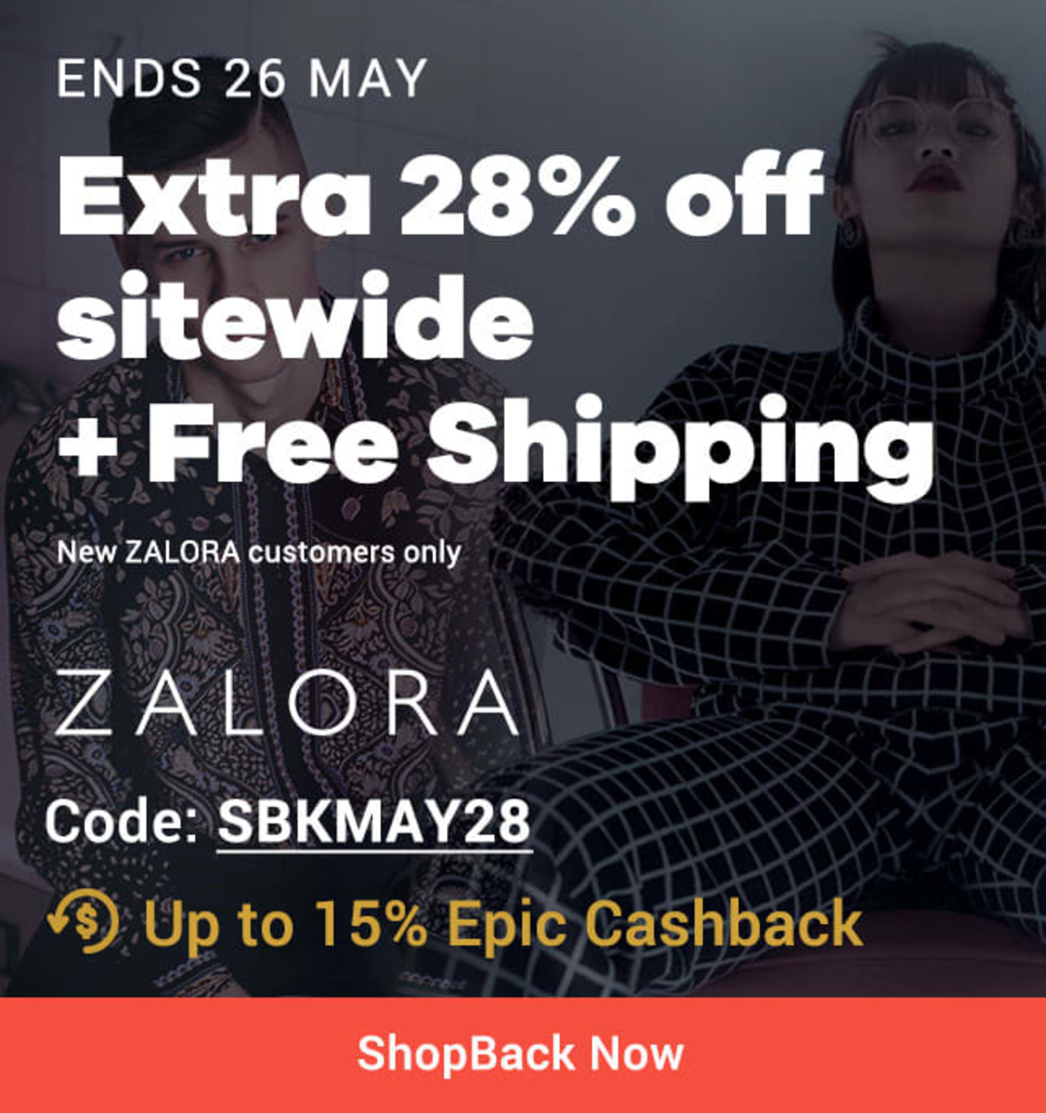 Ends 26 May ZALORA Extra 28% off sitewide + Free Shipping code: SBKMAY28  + Up to 15% off Epic Cashback (was 2%) cta: Shop now | New ZALORA customers only