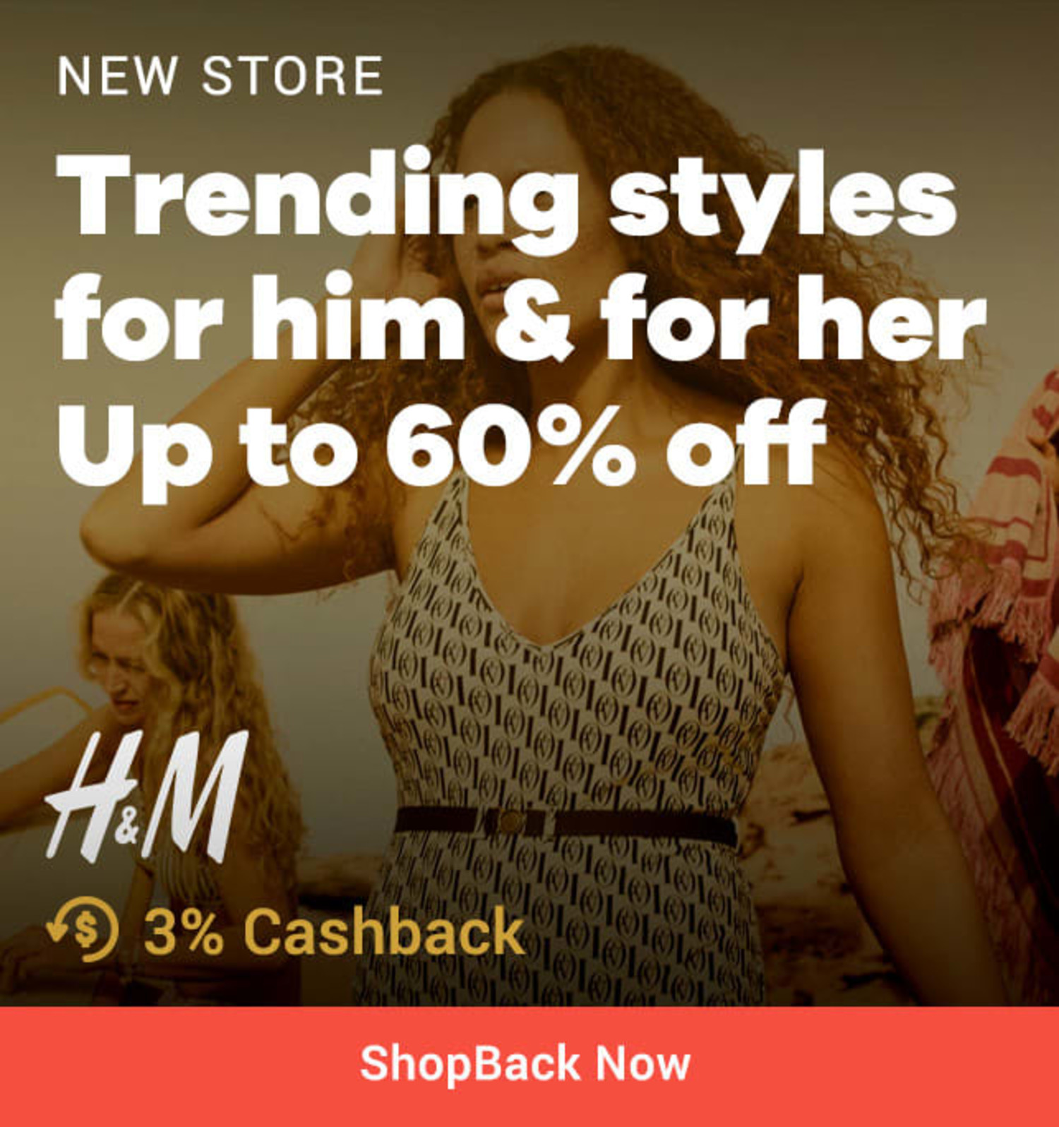 New Store H&M Trending styles for him & for her: Up to 60% off + 3% Cashback