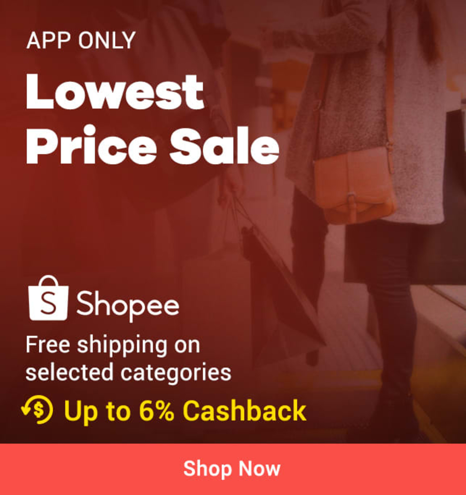 App only Shopee Lowest Price Sale: Free shipping on selected categories + Up to 6% Cashback