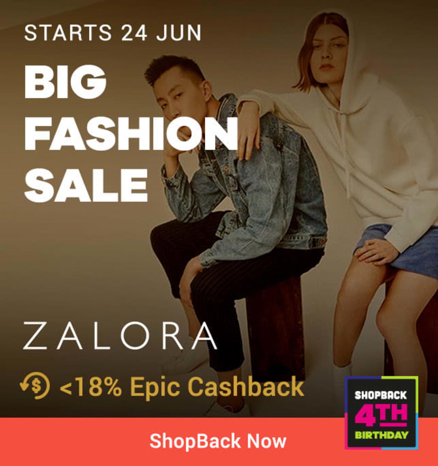 blurb: Starts 24 Jun  ZALORA Big Fashion Sale <18% Mega Cashback (was 3%)