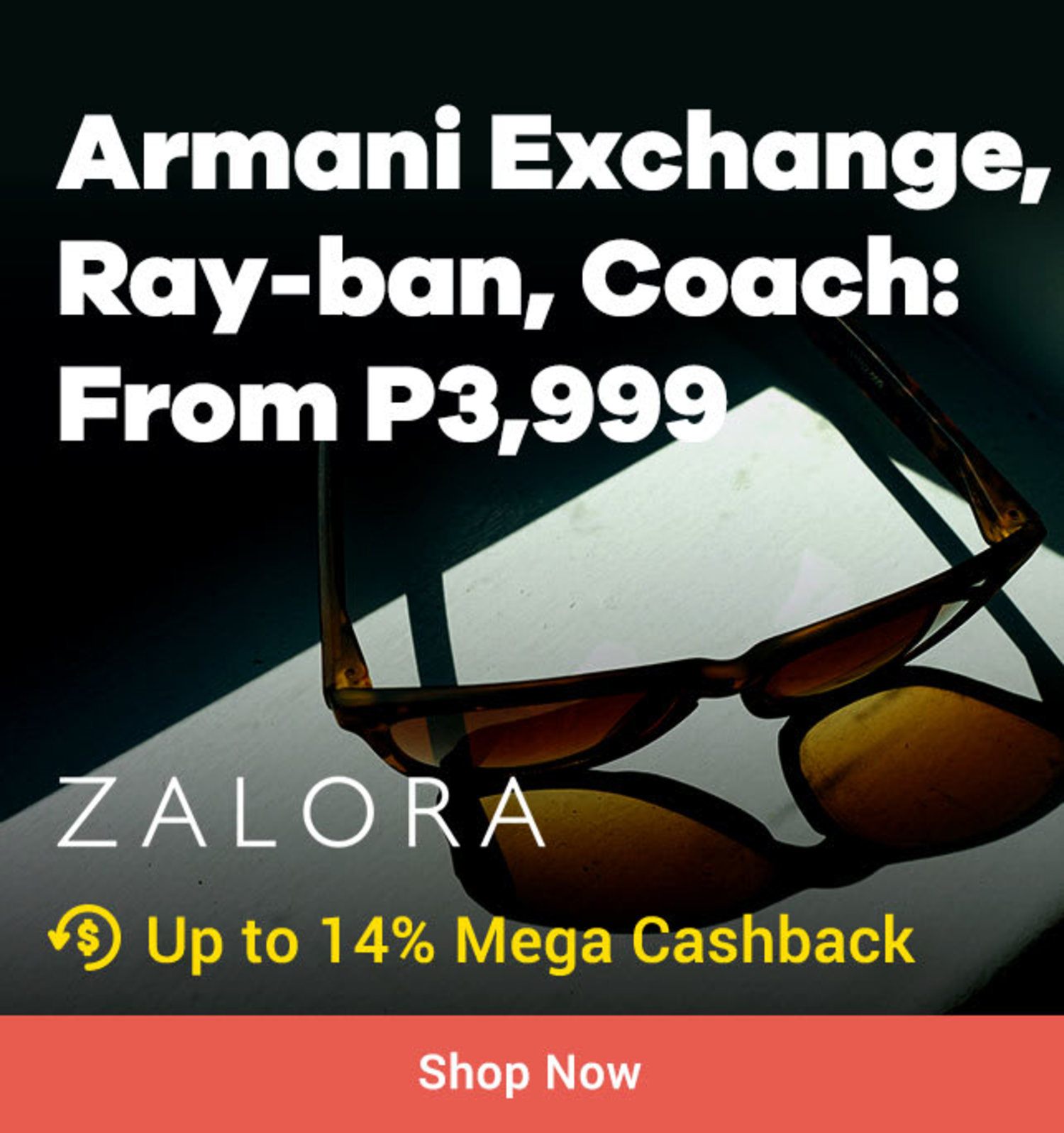 All July ZALORA Armani Exchange, Ray-ban, Coach: From P3,999 + Up to 14% Mega Cashback (<9%)