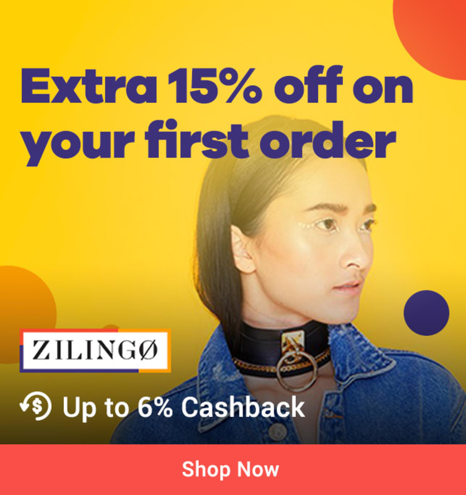 Zilingo Extra 15% off on your first order + Up to 6% Cashback