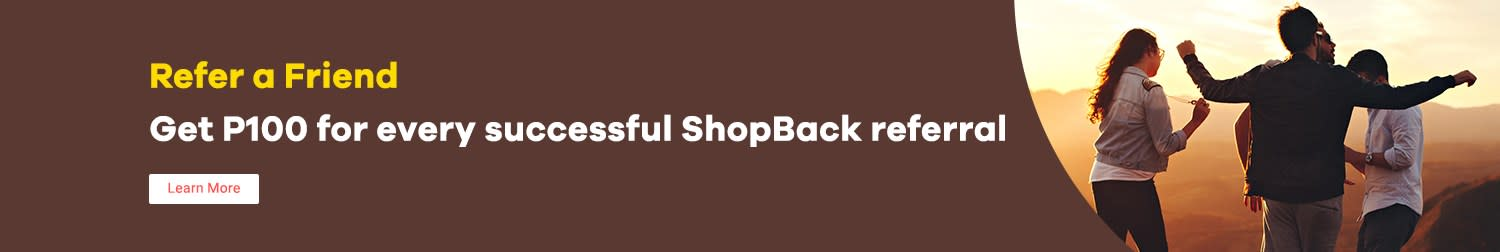 Refer a Friend Get P100 for every successful ShopBack referral