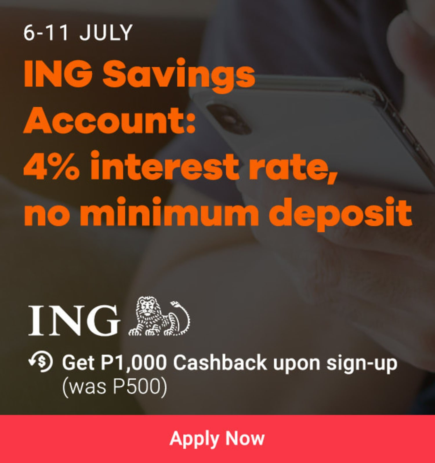 6 - 11 Jul | Apply for a ING Account and get P1,000 Cashback