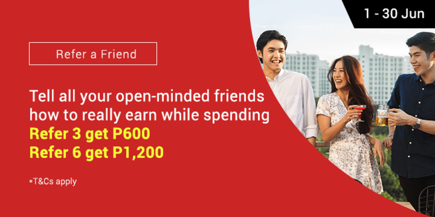 June 2018 | Tell all your open-minded friends how to really earn while spending Refer 3 get P600 | Refer 6 get P1,200