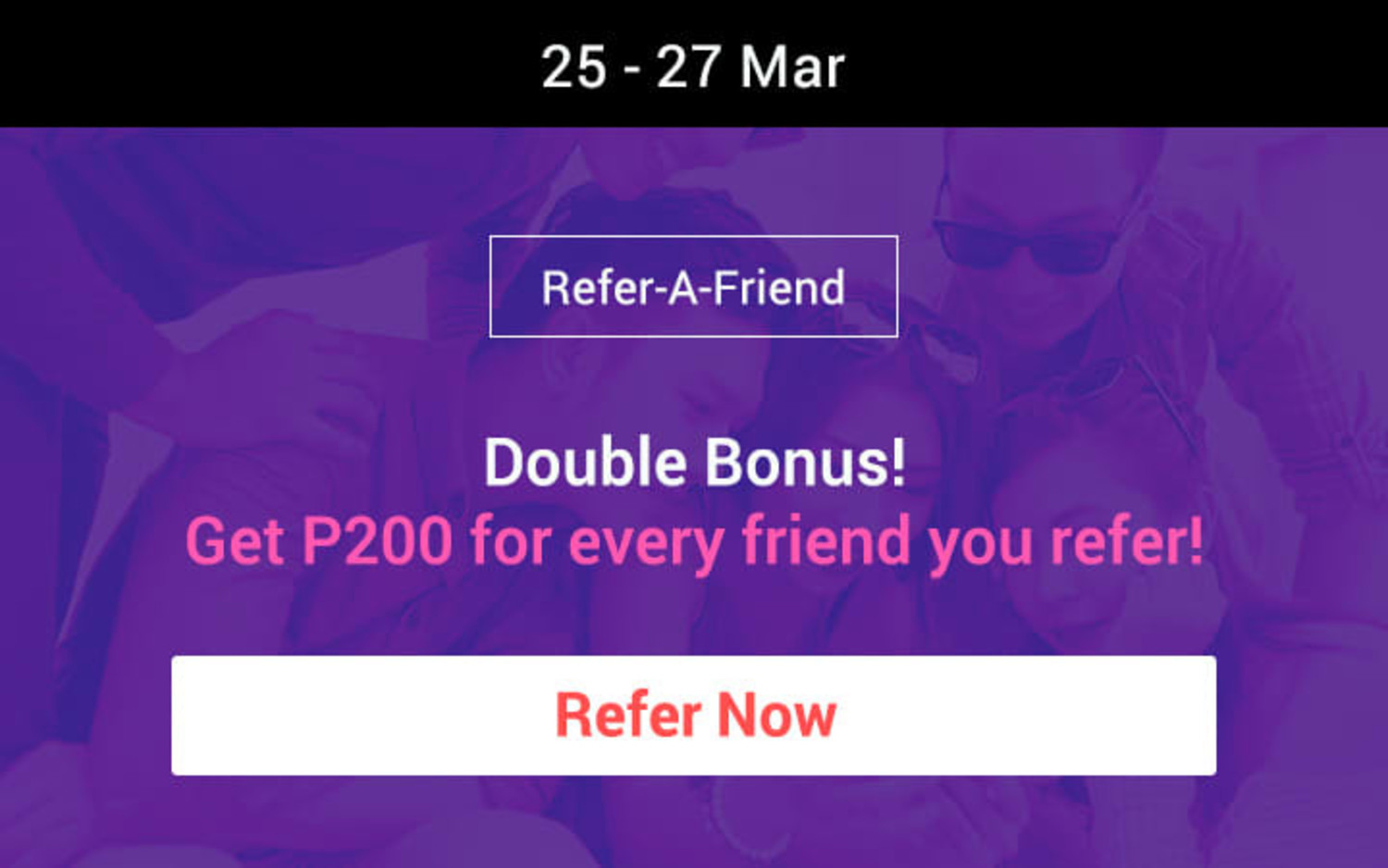 Mar 2019 | Refer up to 3 friends to get P533 bonus Cashback