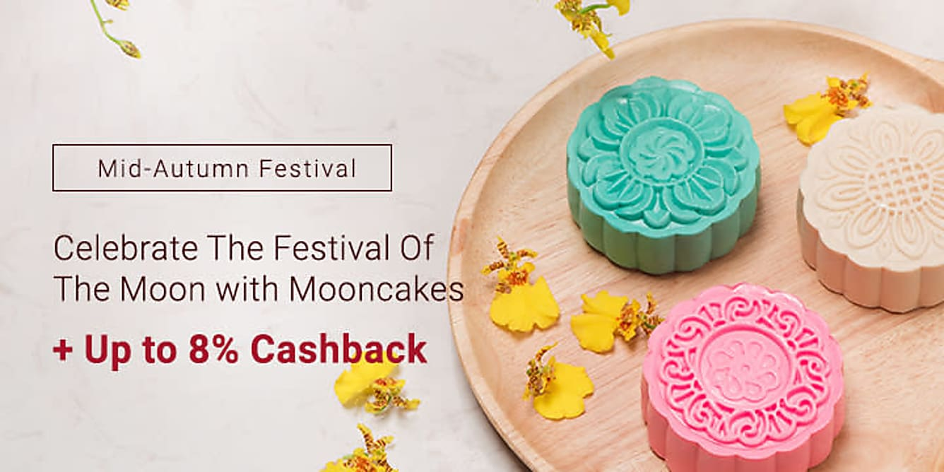 Mid-autumn festival mooncakes + Up to 8% Cashback