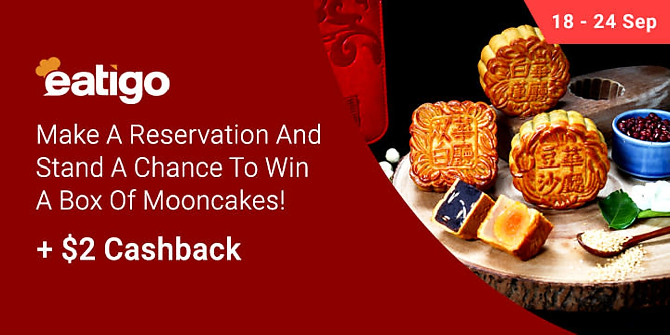 Eatigo Up to 50% off + a chance to win a box of mooncakes!