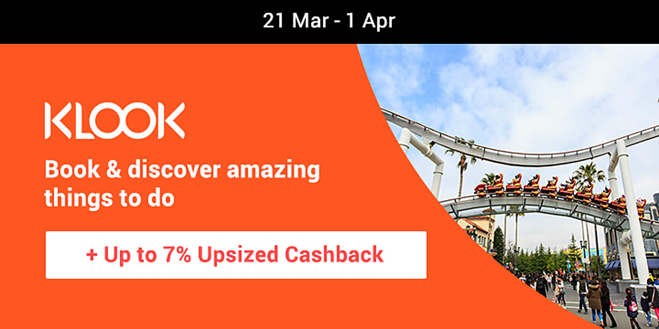 Klook up to 7% upsized Cashback from 21 march - 1 april