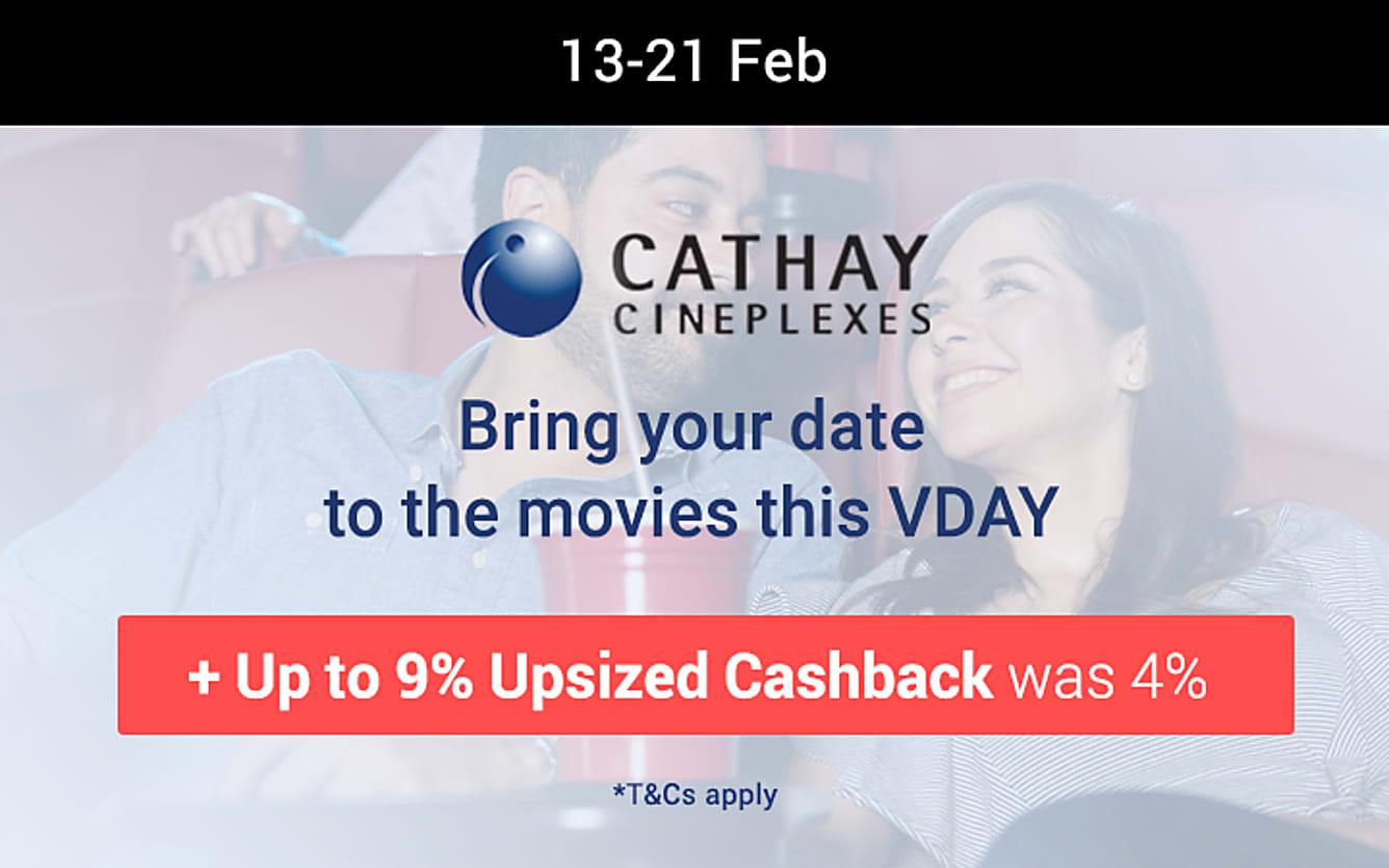 Cathay cineplexes up to 9% upsized cashback