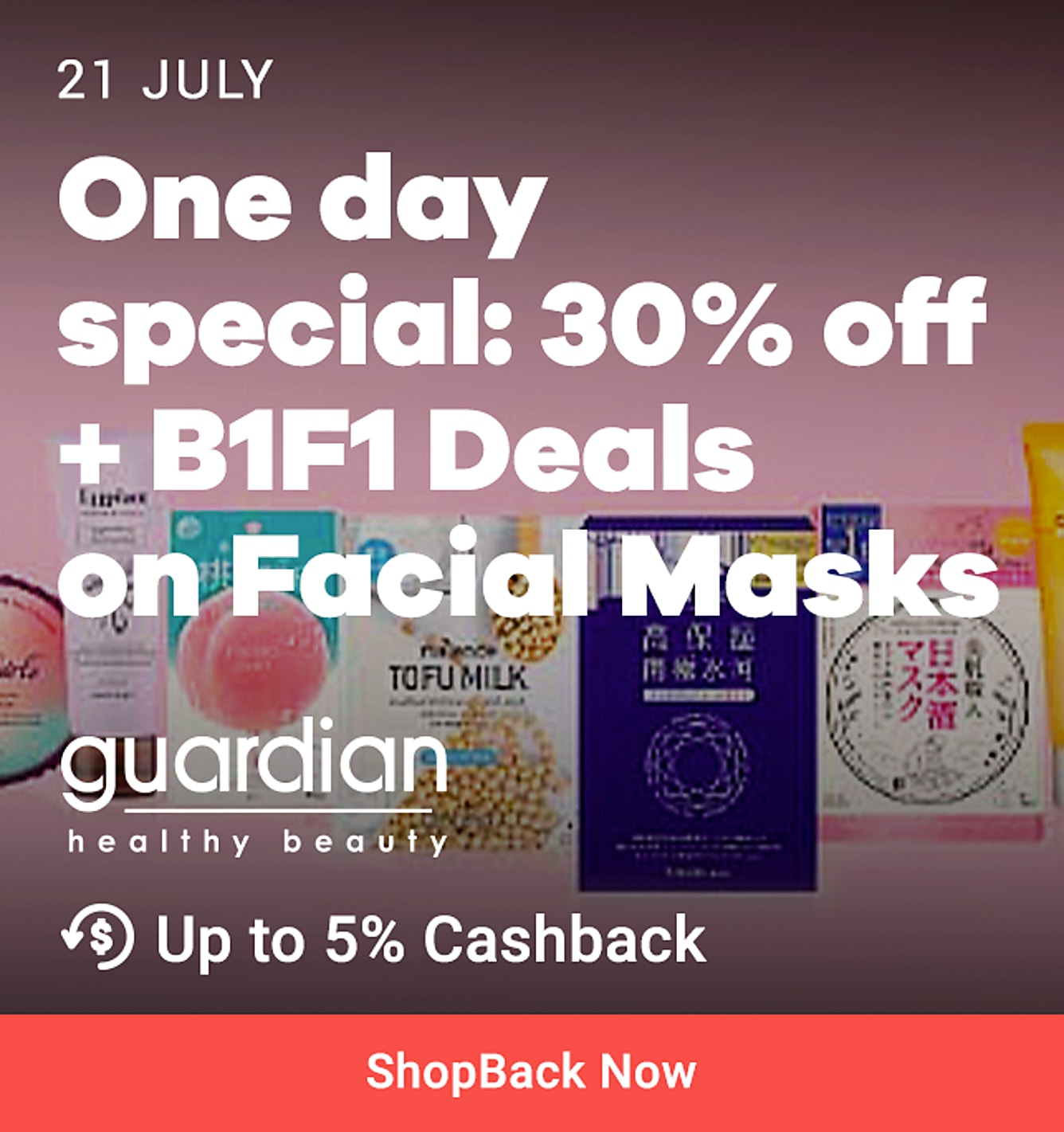 Guardian 21st July: XOXO: 1 Day Special 30% off all facial masks. B1F1 deals on facial masks