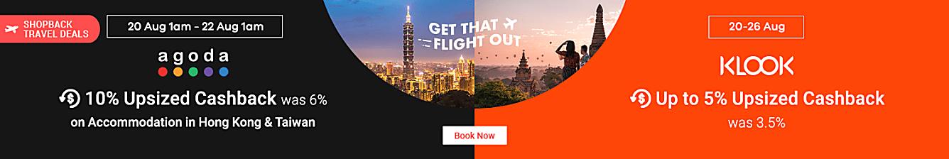 (bundle agoda + klook + viator together) Agoda 20 Aug 1am - 22 Aug 1am Hongkong + Taiwan special: 10% Upsized Cashback (was 6%) on accommodation in HK + TW. Other destinations 6% Cashback, no upsized.
