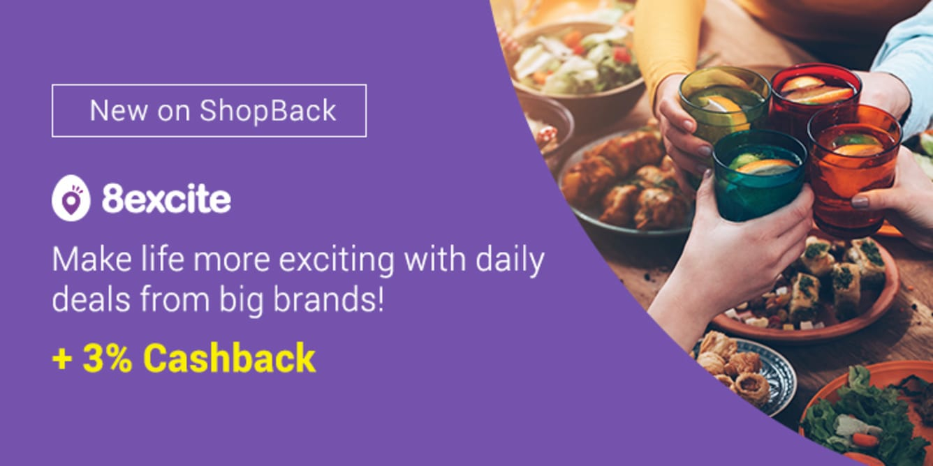 8excite new on shopback 3%cashback daily deals from big brands