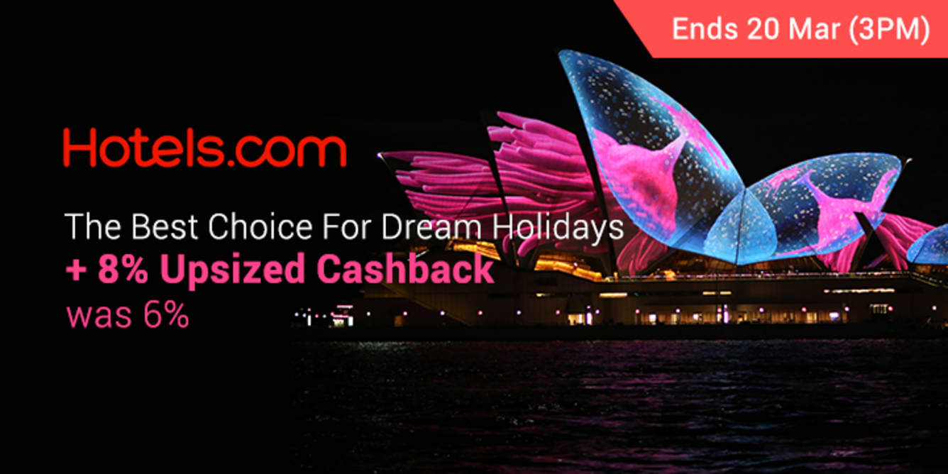 Hotels.com 8% Upsized Cashback 17 March - ShopBack