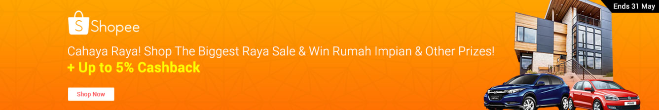 Shopee Cahaya Raya Rumah Impian May 2018 - ShopBack