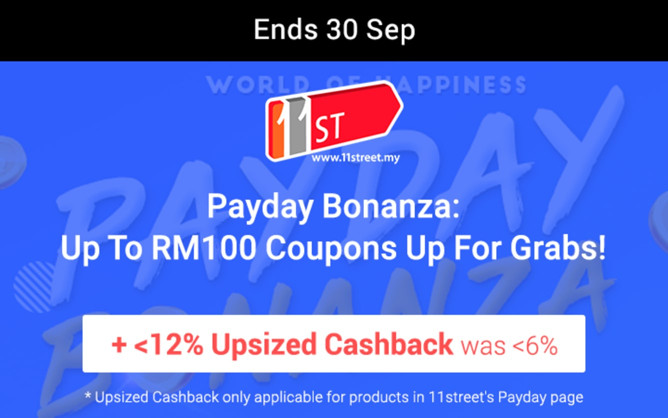 11street Payday Bonanza Up to RM100 Coupons Up To 12% Upsized Cashback ShopBack September 2018