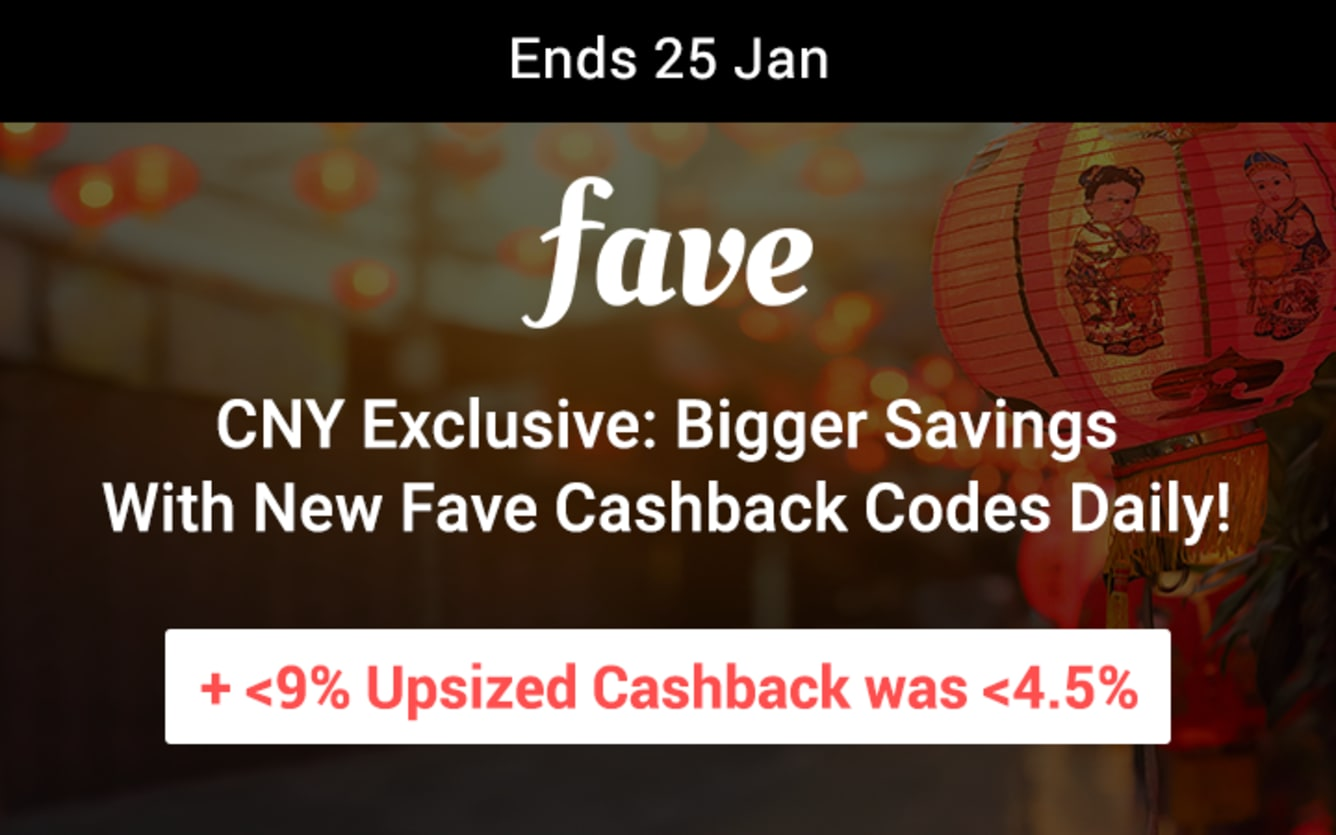 Fave CNY Codes and Upsized Cashback