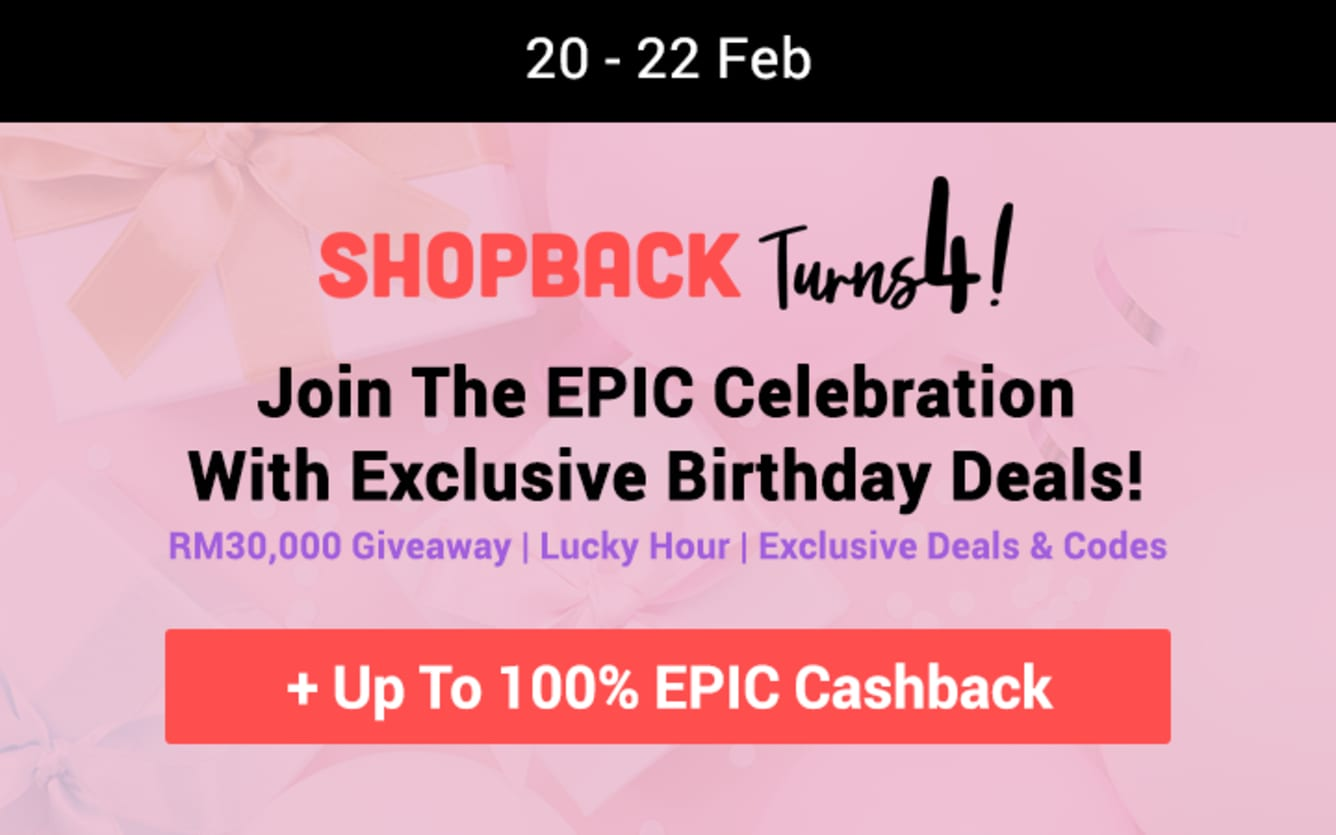 ShopBack Birthday - Shopback Turns 4 Up to 100% EPIC Cashback ShopBack February 2019