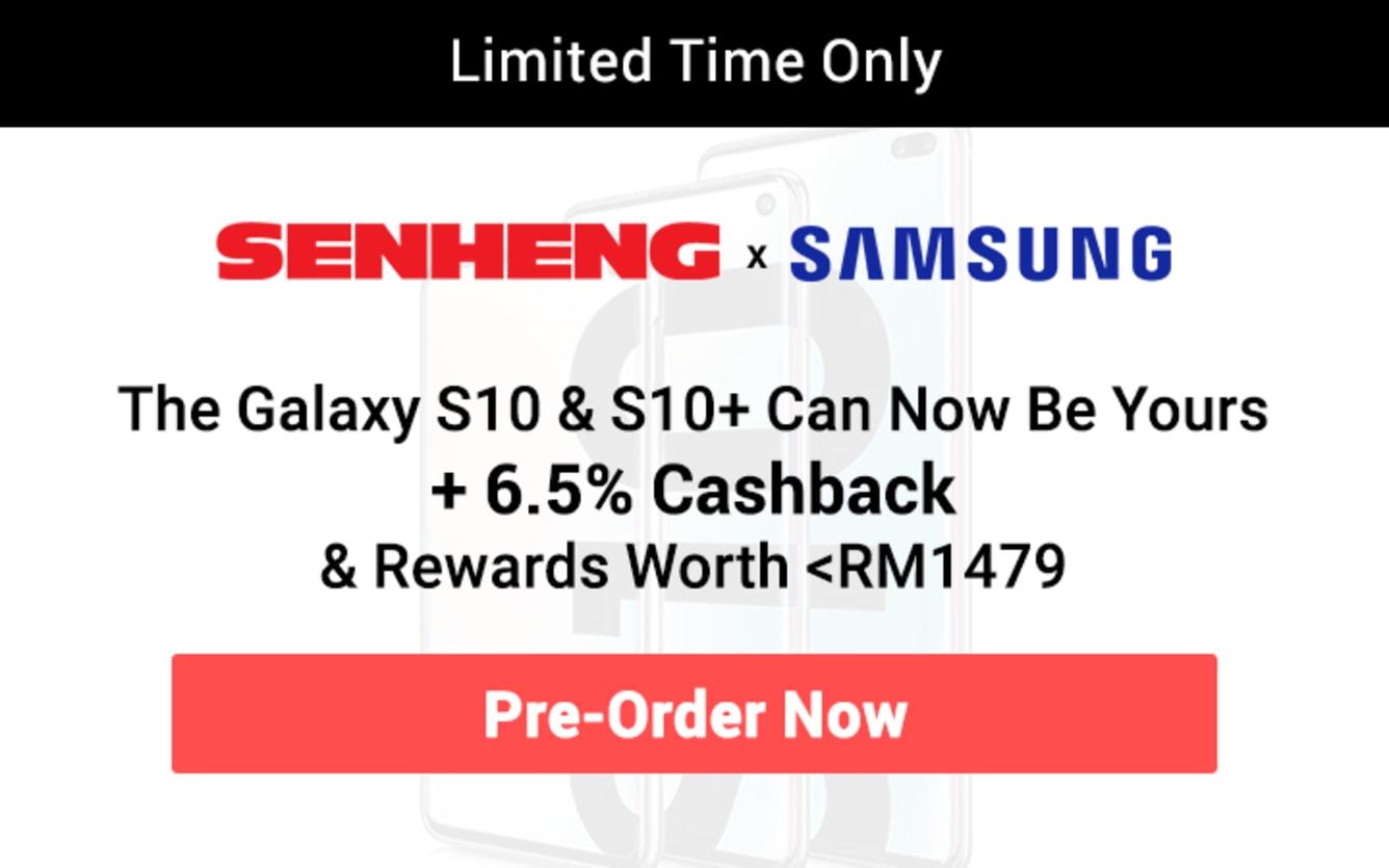 Senheng Samsung Galaxy S10 & Samsung Galaxy S10+ 6.5% Upsized Cashback February 2019