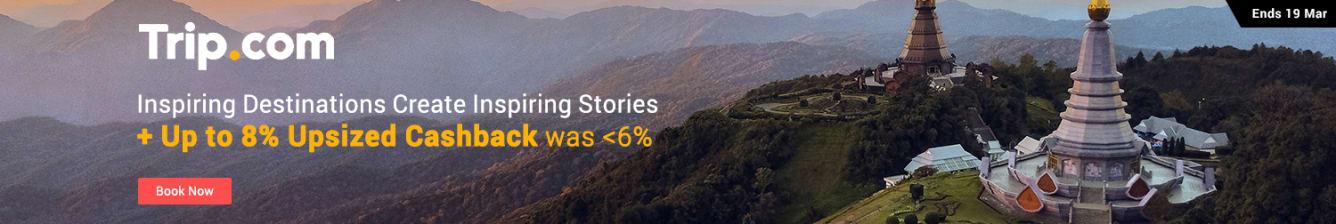 Trip.com Up to 8% Upsized Cashback March 2019 ShopBack