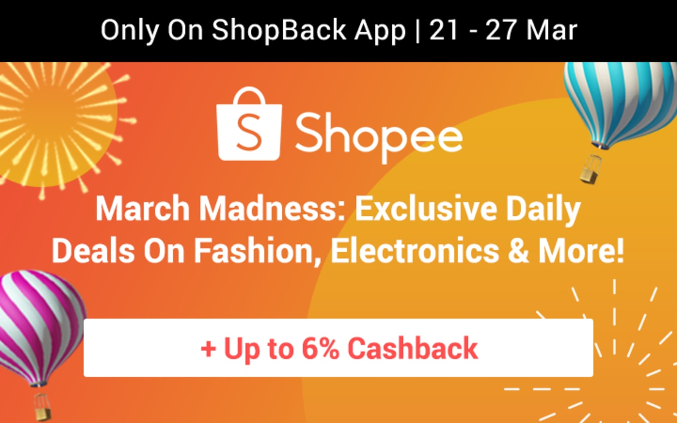 Shopee March Madness ShopBack Cashback March 2019