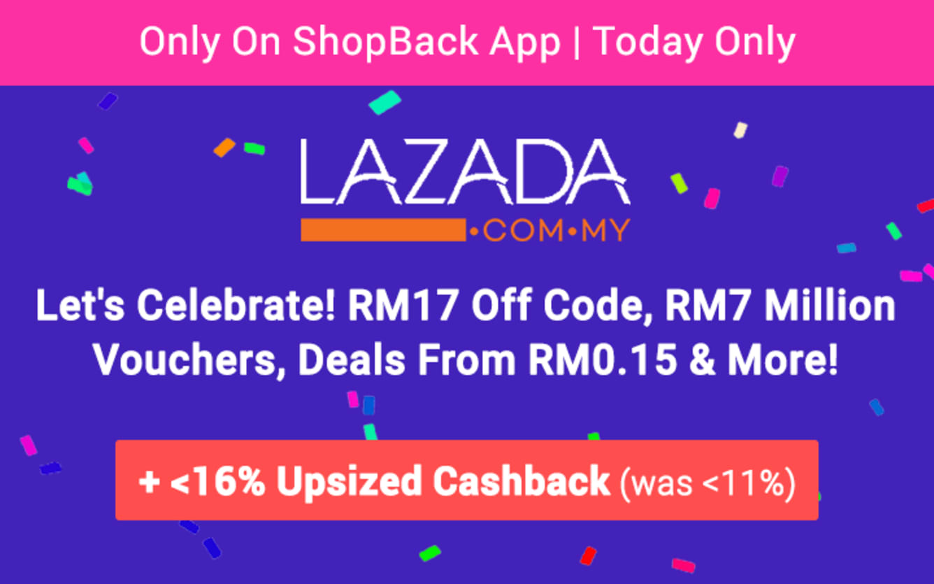 Lazada Birthday Party Lazada Turns 7 Up To 16% Upsized Cashback March 2019 ShopBack