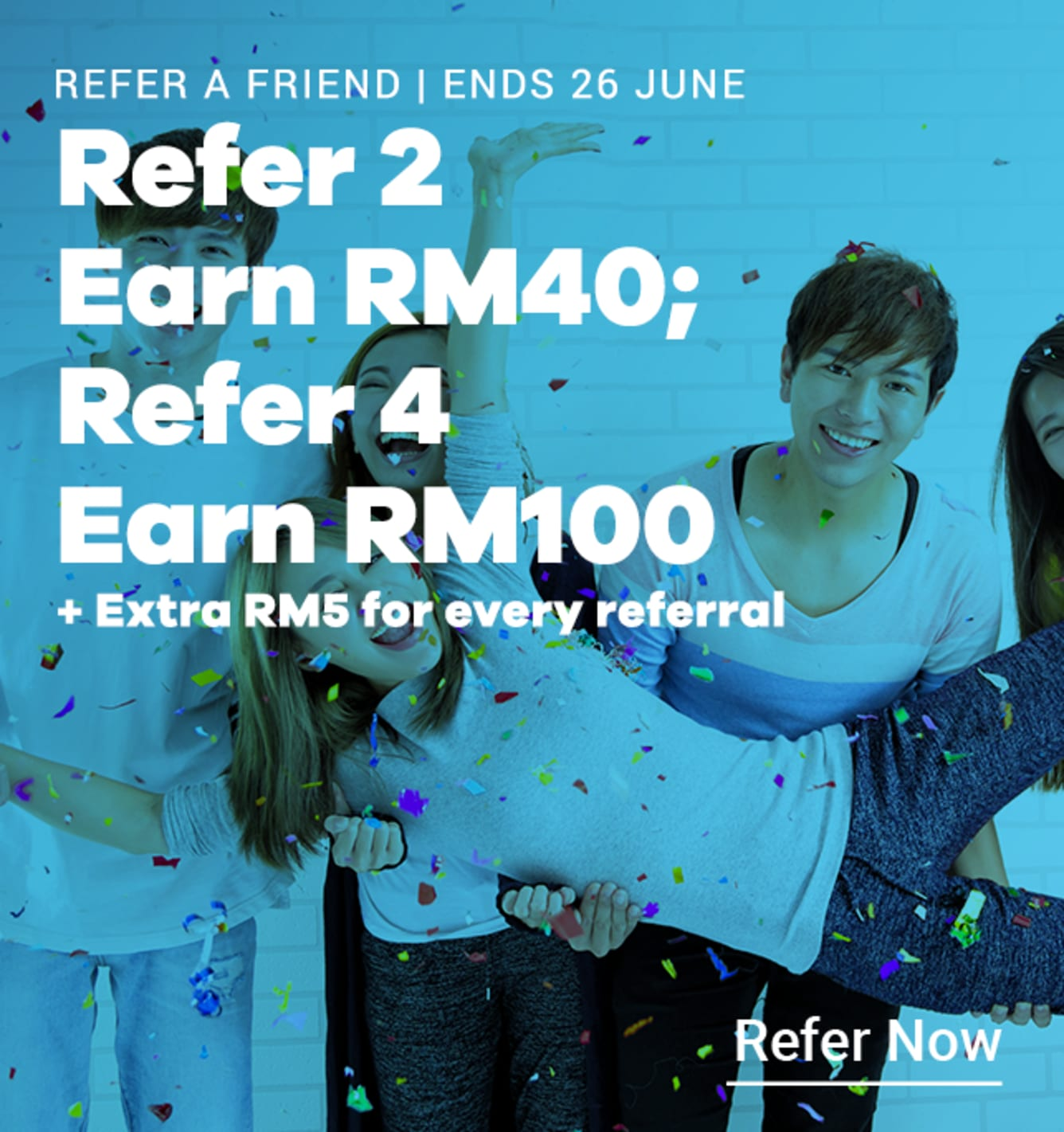 Refer 1 friend, Earn RM 5